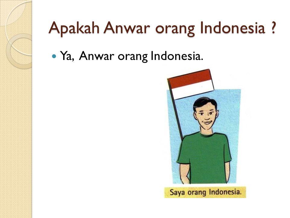 Apakah Anwar orang Indonesia
