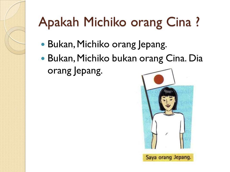 Apakah Michiko orang Cina