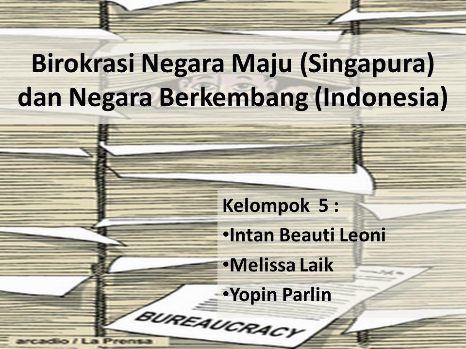 Birokrasi Negara Maju (Singapura) dan Negara Berkembang (Indonesia)