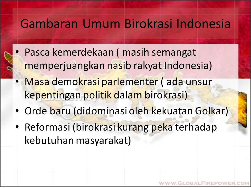 Gambaran Umum Birokrasi Indonesia