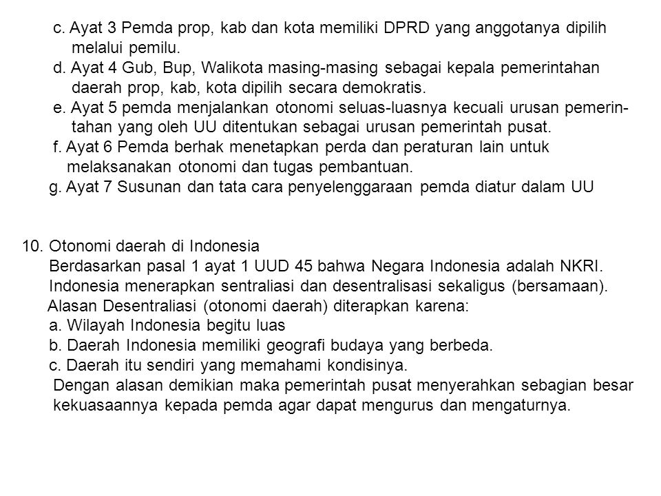 c. Ayat 3 Pemda prop, kab dan kota memiliki DPRD yang anggotanya dipilih