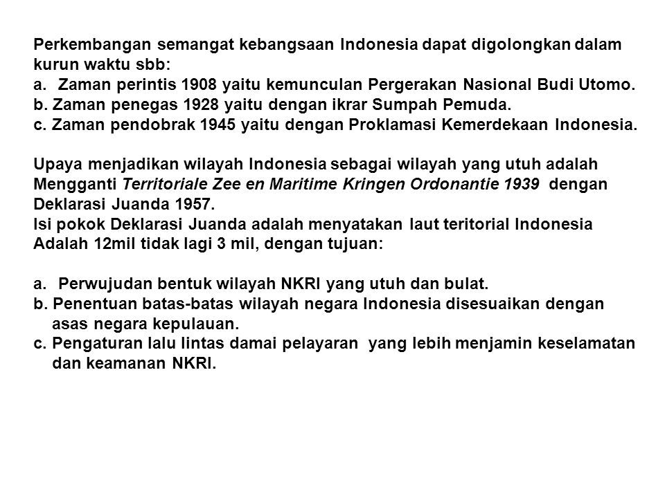 Perkembangan semangat kebangsaan Indonesia dapat digolongkan dalam