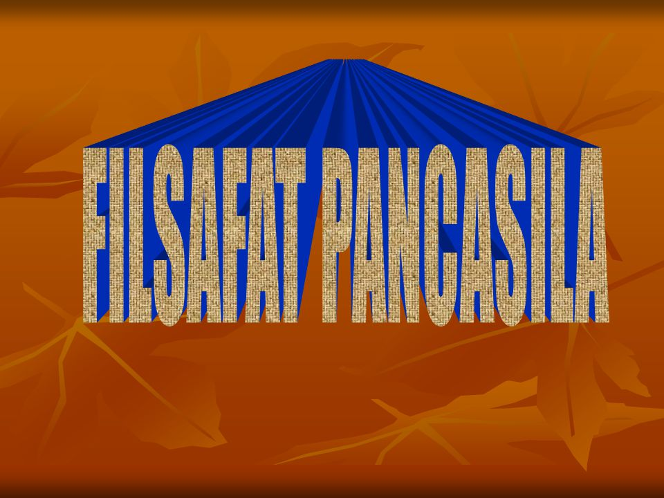 FILSAFAT PANCASILA