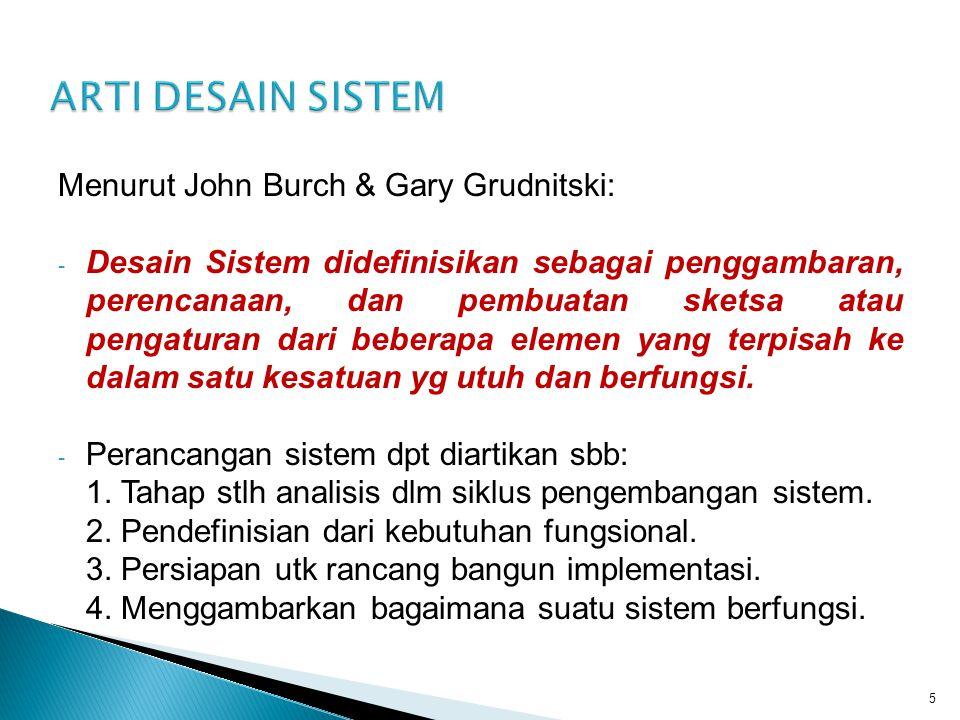 ARTI DESAIN SISTEM Menurut John Burch & Gary Grudnitski: