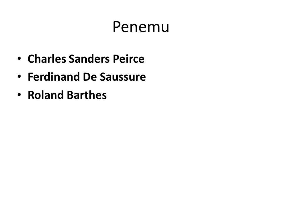 Penemu Charles Sanders Peirce Ferdinand De Saussure Roland Barthes