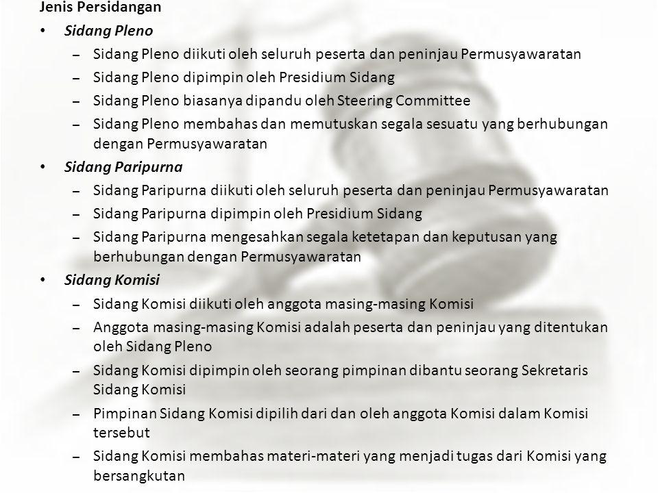 Jenis Persidangan Sidang Pleno. Sidang Pleno diikuti oleh seluruh peserta dan peninjau Permusyawaratan.