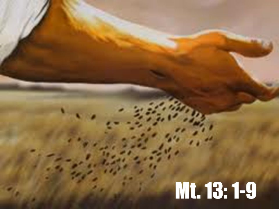 Mt. 13: 1-9