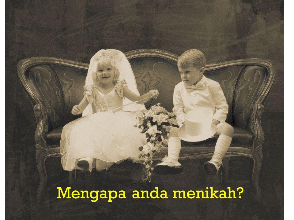 Mengapa anda menikah