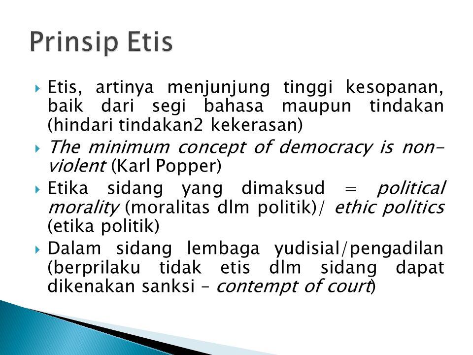 Prinsip Etis Etis, artinya menjunjung tinggi kesopanan, baik dari segi bahasa maupun tindakan (hindari tindakan2 kekerasan)