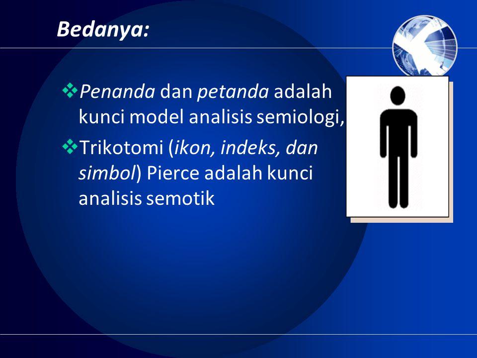 Bedanya: Penanda dan petanda adalah kunci model analisis semiologi,