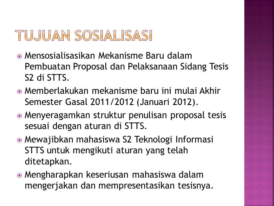 Tujuan sosialisasi Mensosialisasikan Mekanisme Baru dalam Pembuatan Proposal dan Pelaksanaan Sidang Tesis S2 di STTS.
