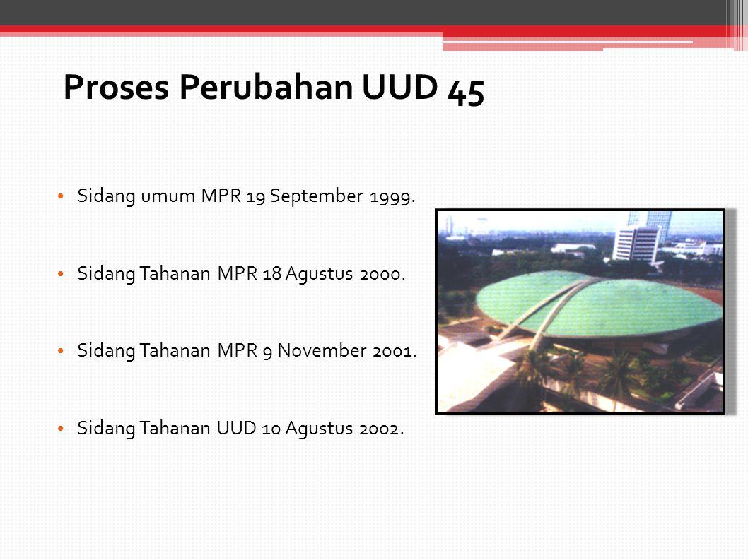 Proses Perubahan UUD 45 Sidang umum MPR 19 September 1999.