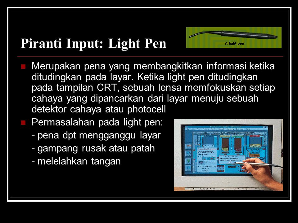 Piranti Input: Light Pen