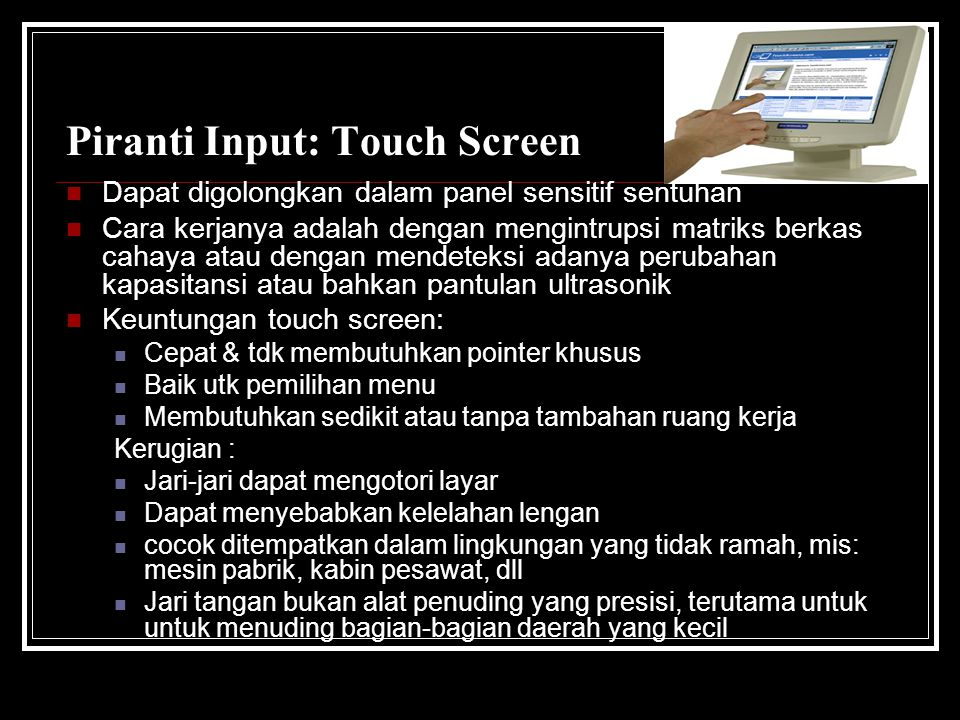Piranti Input: Touch Screen