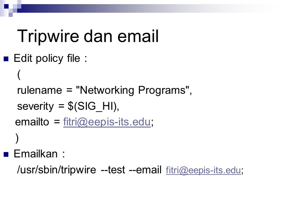 Tripwire dan email Edit policy file : (
