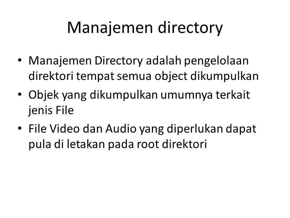 Manajemen directory Manajemen Directory adalah pengelolaan direktori tempat semua object dikumpulkan.
