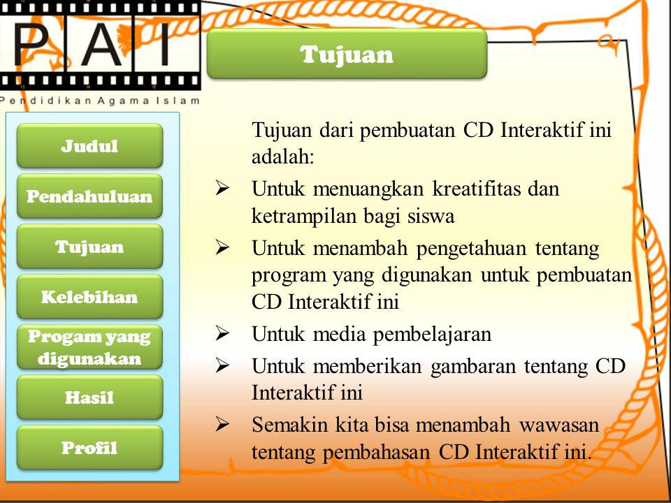 Tujuan Tujuan dari pembuatan CD Interaktif ini adalah: