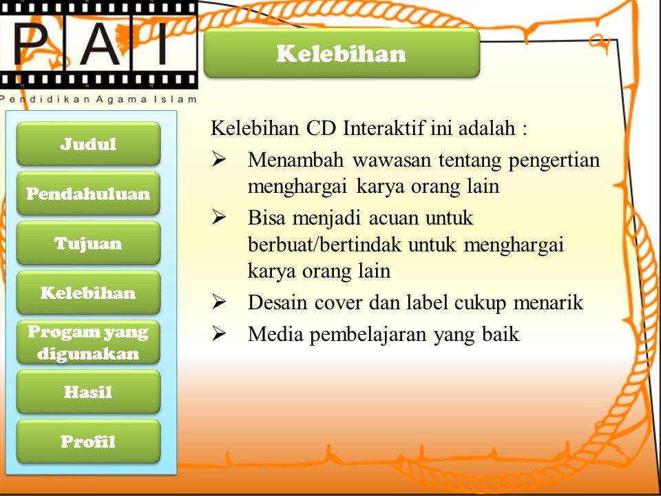 Kelebihan Kelebihan CD Interaktif ini adalah :