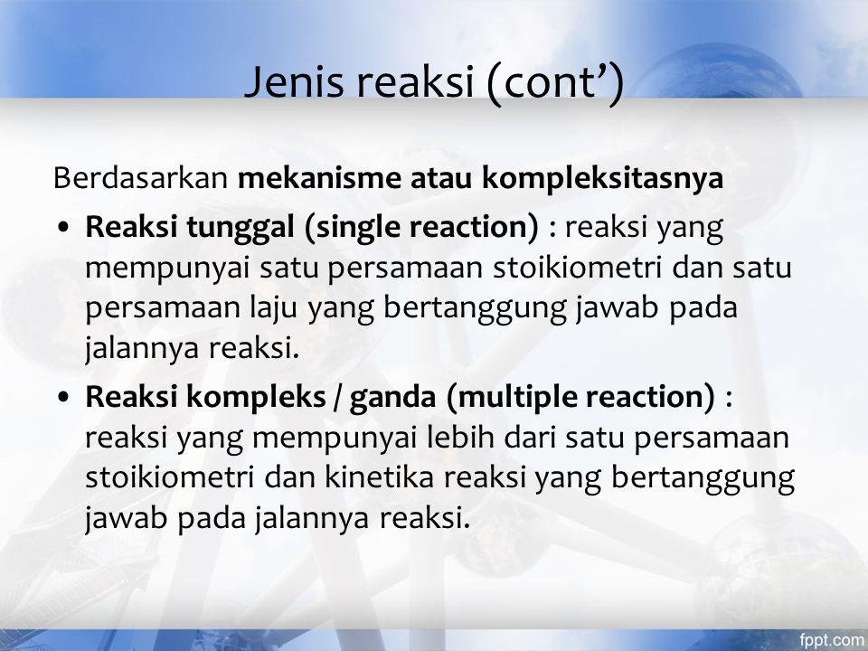 Jenis reaksi (cont') Berdasarkan mekanisme atau kompleksitasnya