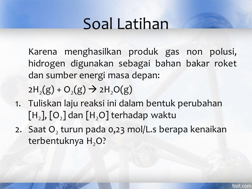Soal Latihan Karena menghasilkan produk gas non polusi, hidrogen digunakan sebagai bahan bakar roket dan sumber energi masa depan: