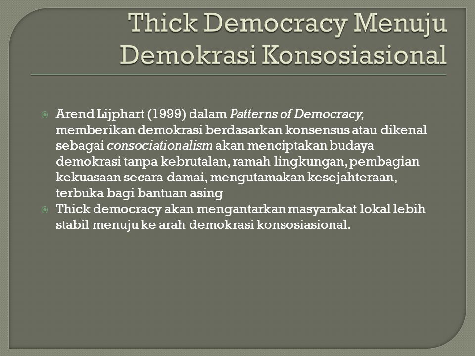 Thick Democracy Menuju Demokrasi Konsosiasional