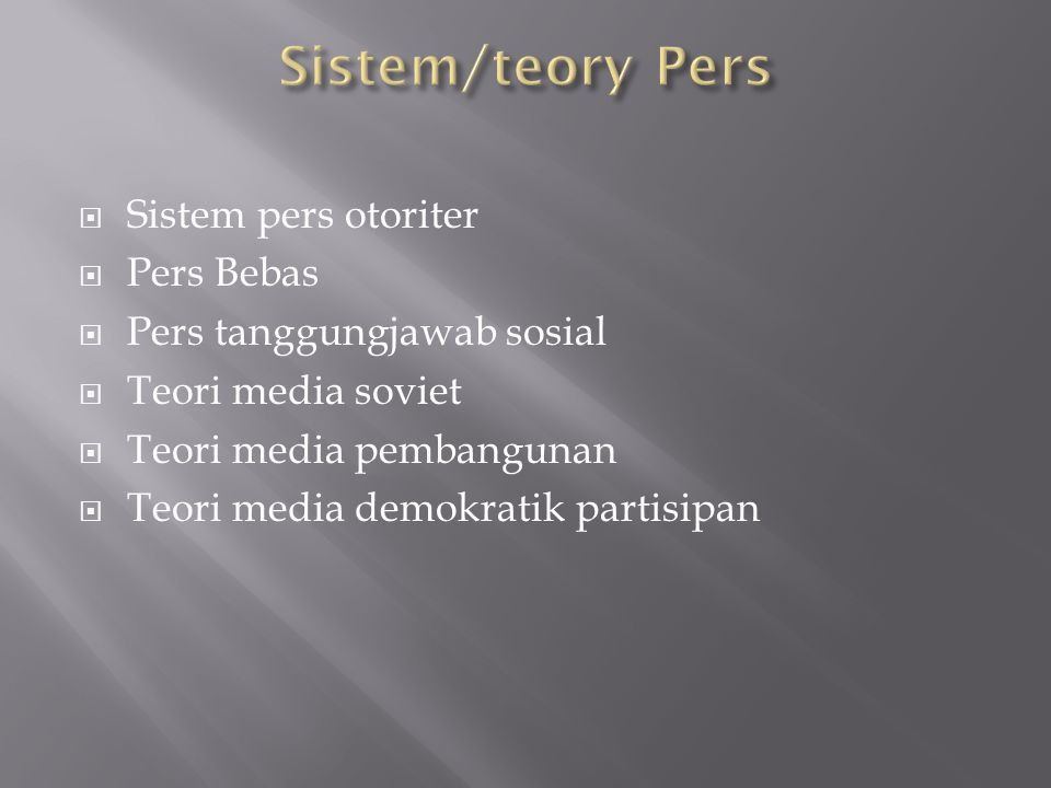 Sistem/teory Pers Sistem pers otoriter Pers Bebas