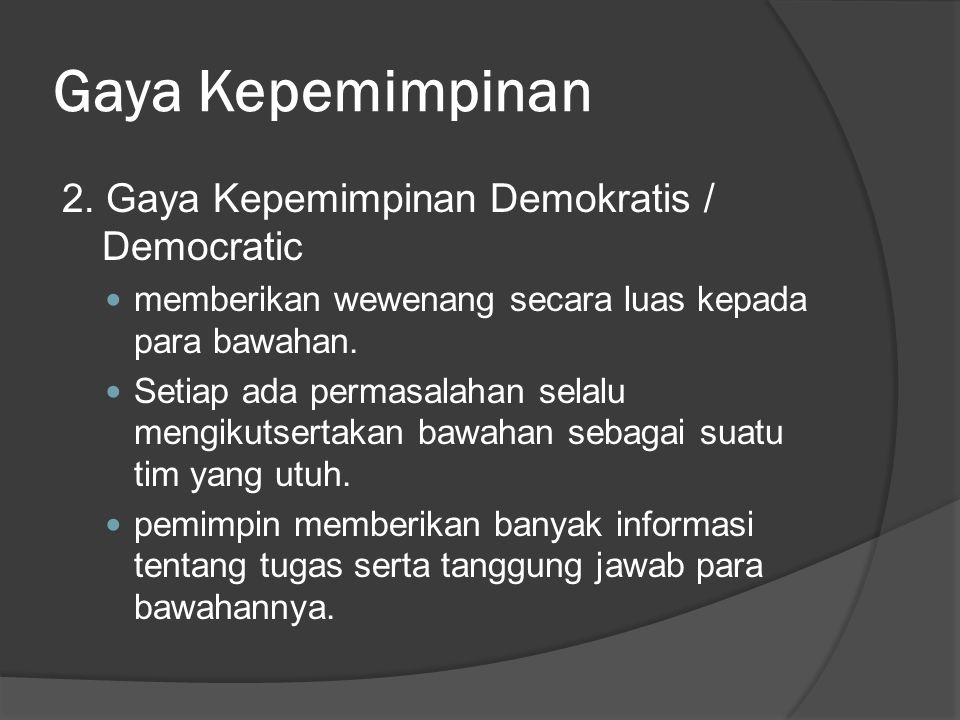 Gaya Kepemimpinan 2. Gaya Kepemimpinan Demokratis / Democratic