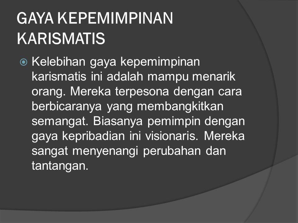 GAYA KEPEMIMPINAN KARISMATIS