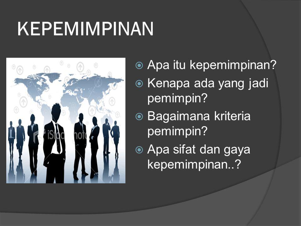 KEPEMIMPINAN Apa itu kepemimpinan Kenapa ada yang jadi pemimpin
