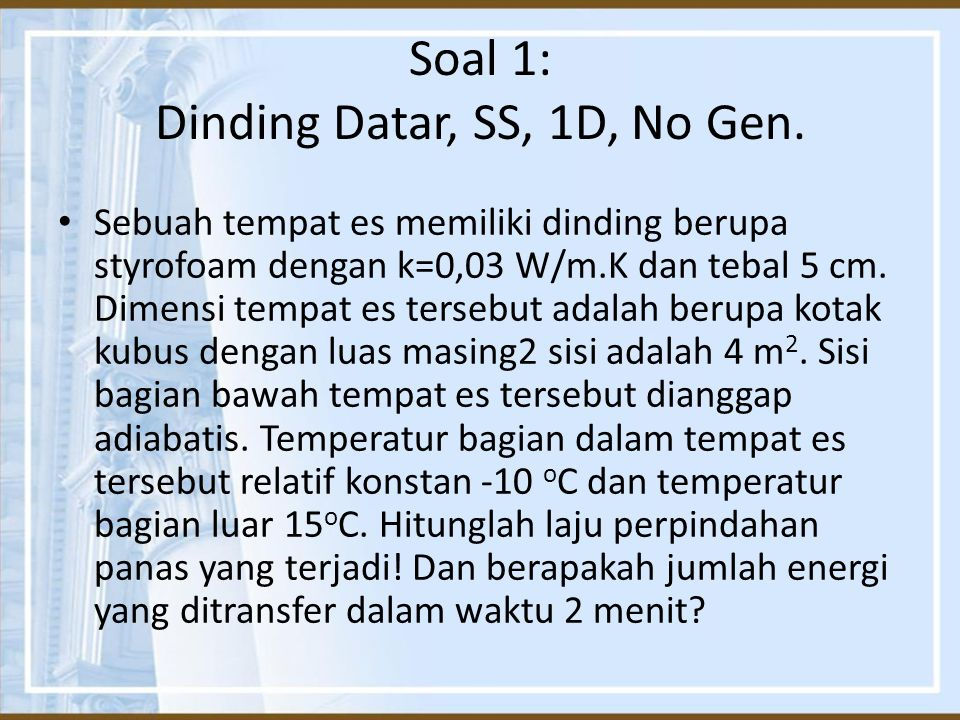 Soal 1: Dinding Datar, SS, 1D, No Gen.