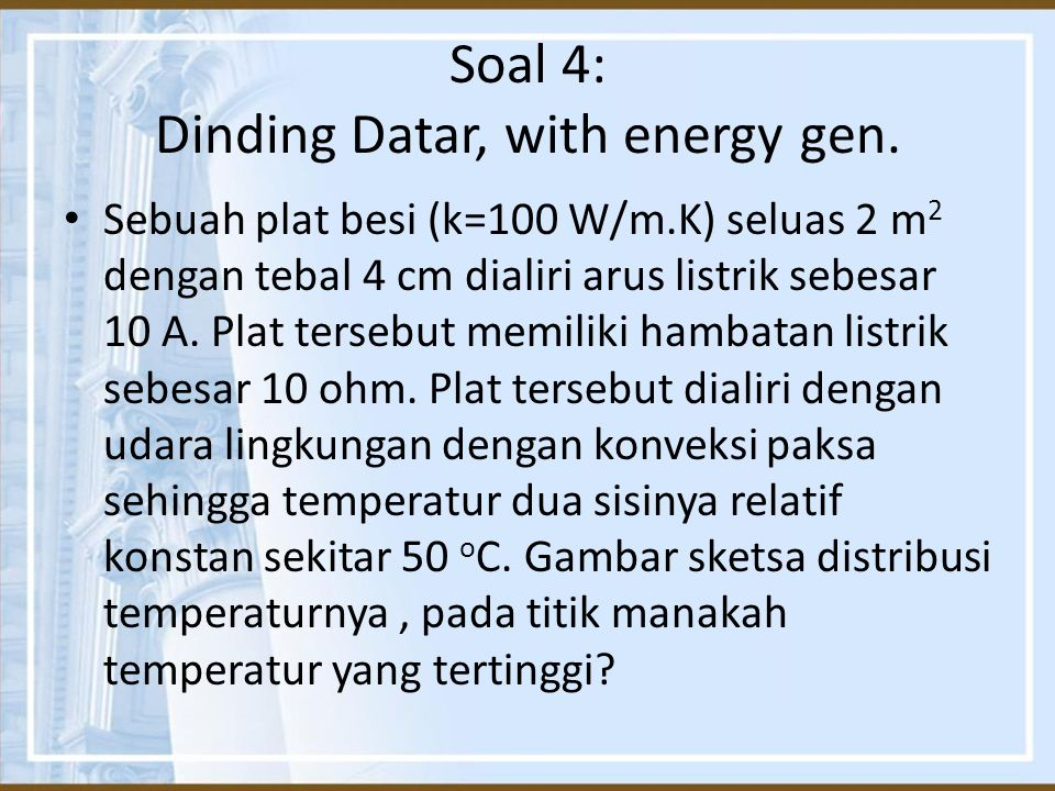 Soal 4: Dinding Datar, with energy gen.