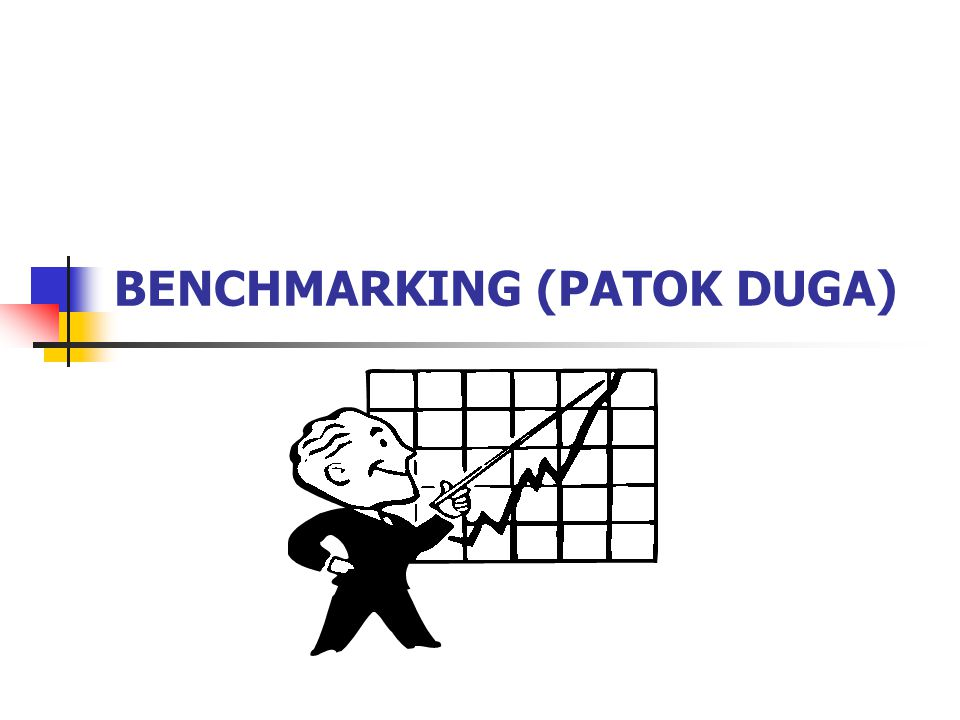 BENCHMARKING (PATOK DUGA)
