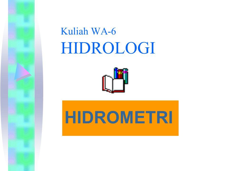 Kuliah WA-6 HIDROLOGI HIDROMETRI