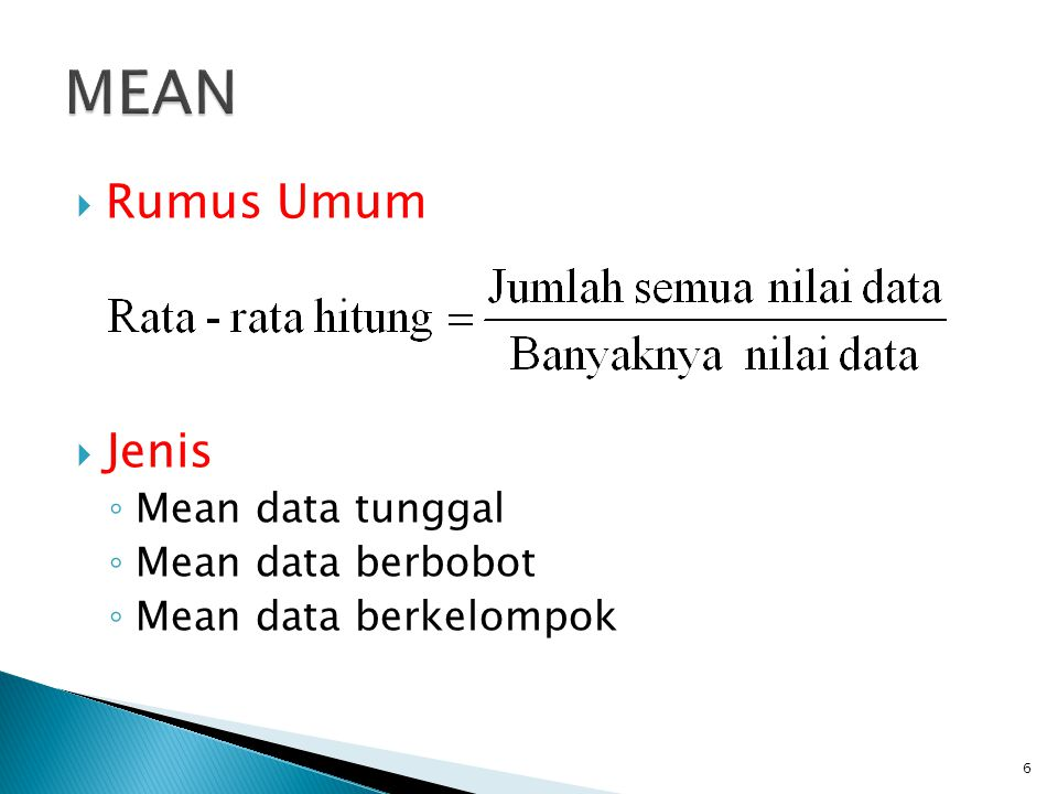 MEAN Rumus Umum Jenis Mean data tunggal Mean data berbobot
