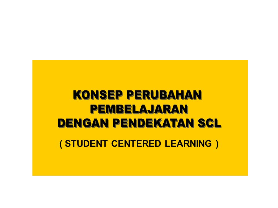 ( STUDENT CENTERED LEARNING )