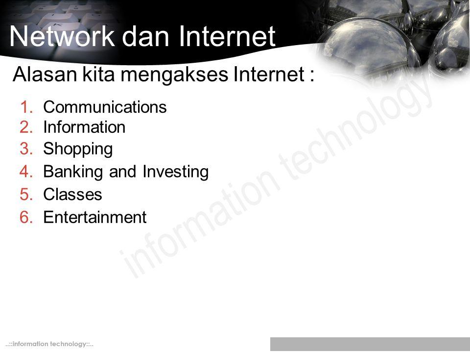 Network dan Internet Alasan kita mengakses Internet : Communications