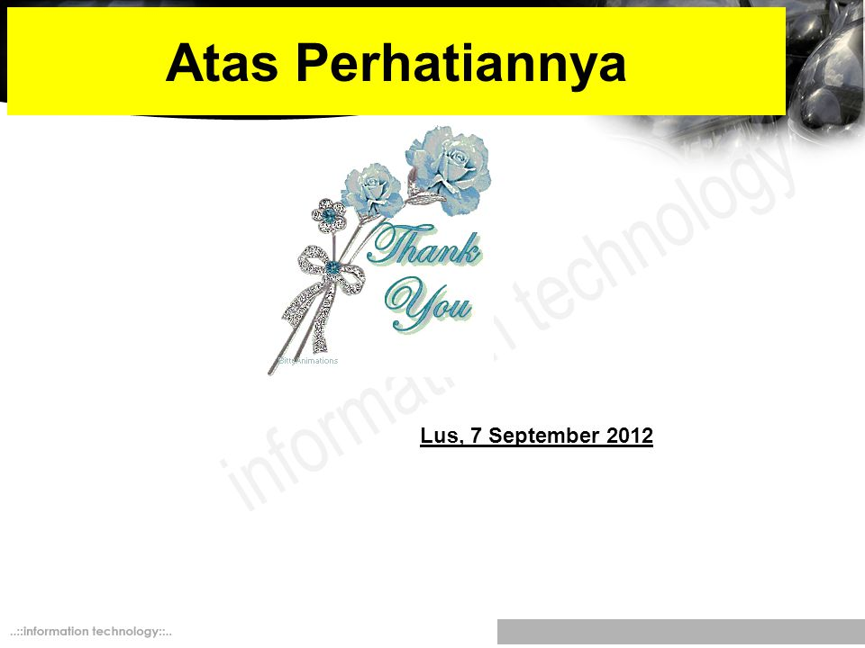 Atas Perhatiannya Lus, 7 September 2012