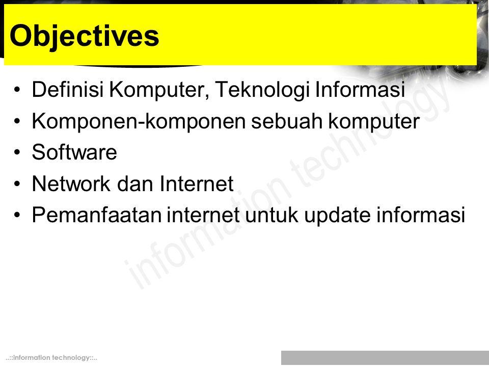 Objectives Definisi Komputer, Teknologi Informasi