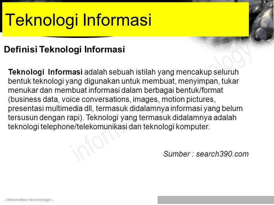 Teknologi Informasi Definisi Teknologi Informasi