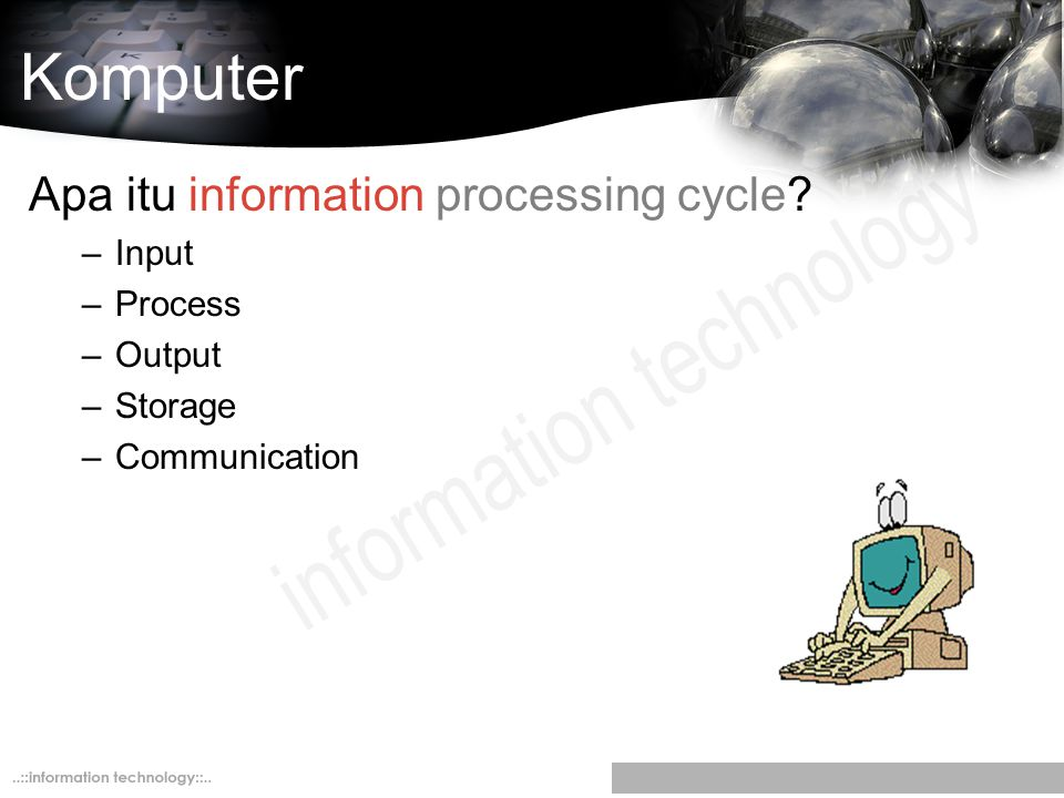 Komputer Apa itu information processing cycle Input Process Output