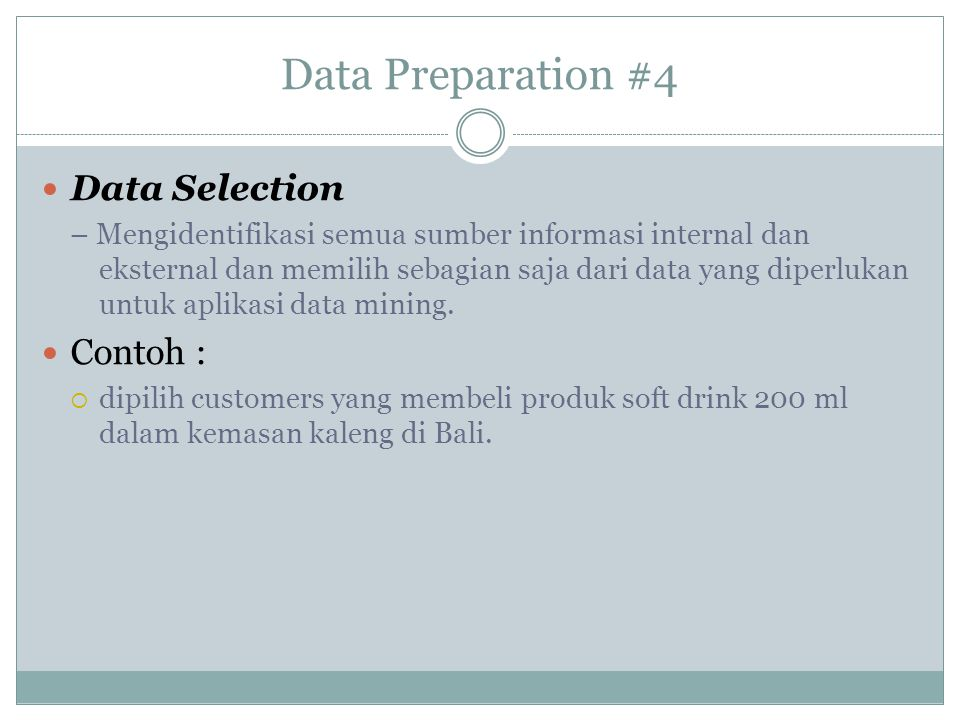 Data Preparation #4 Data Selection Contoh :