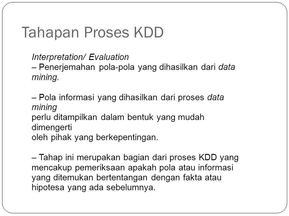 Tahapan Proses KDD Interpretation/ Evaluation