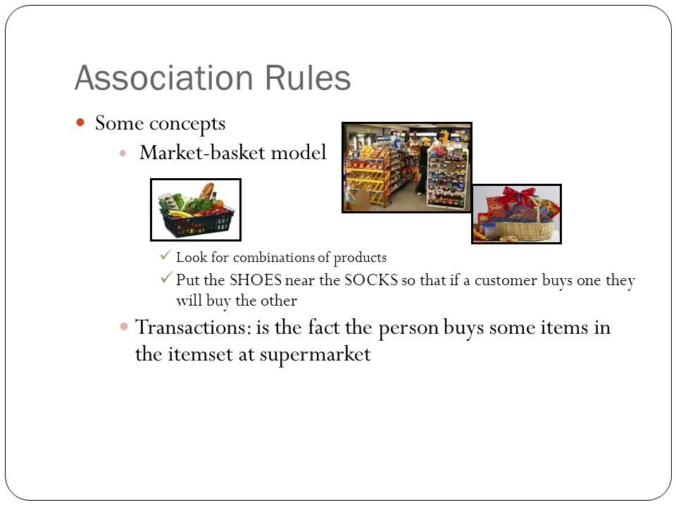 Association Rules Some concepts