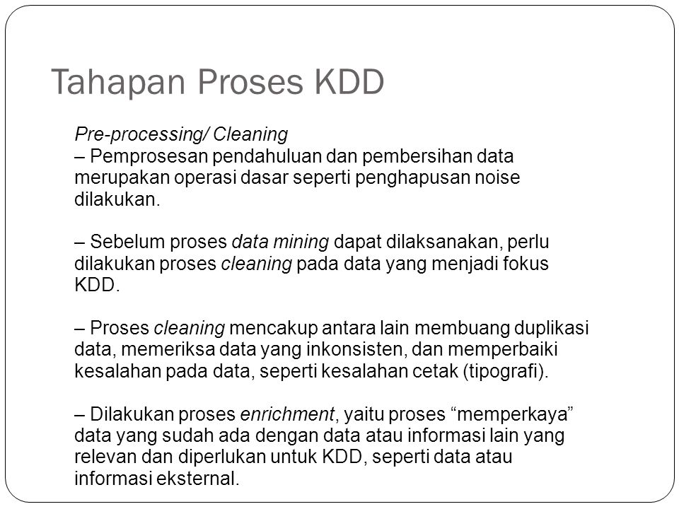 Tahapan Proses KDD Pre-processing/ Cleaning
