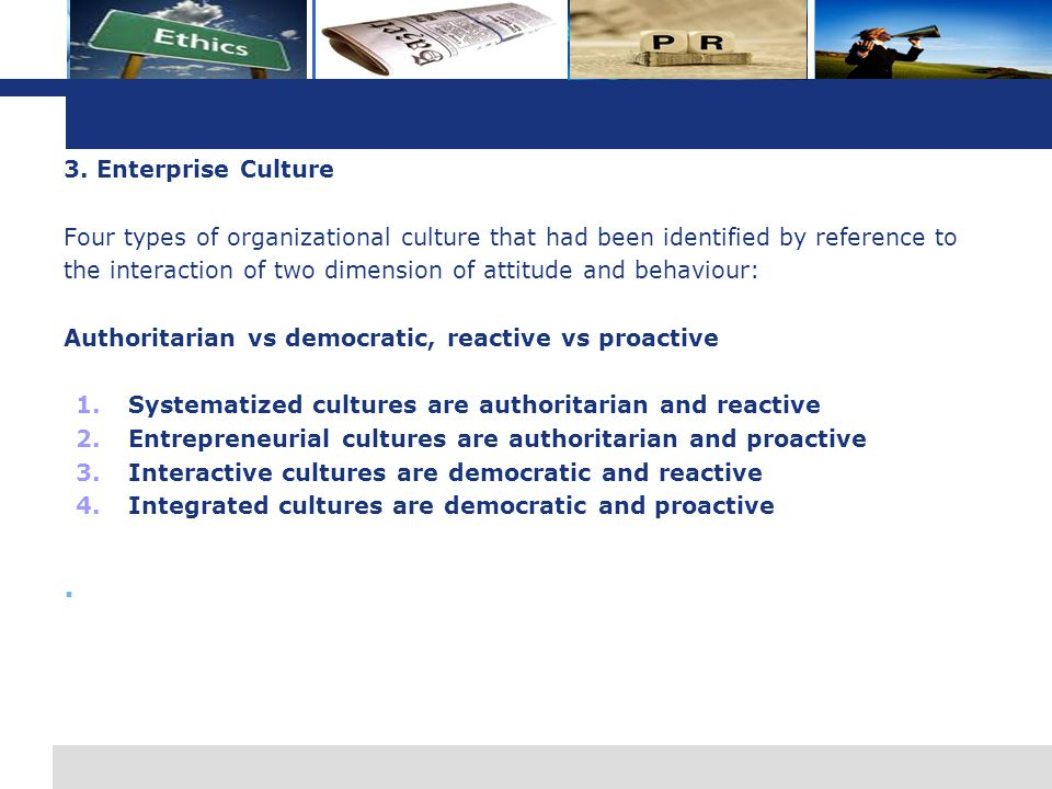 3. Enterprise Culture Four types of organizational culture that had been identified by reference to.