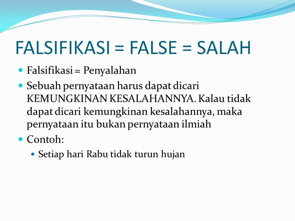 FALSIFIKASI = FALSE = SALAH