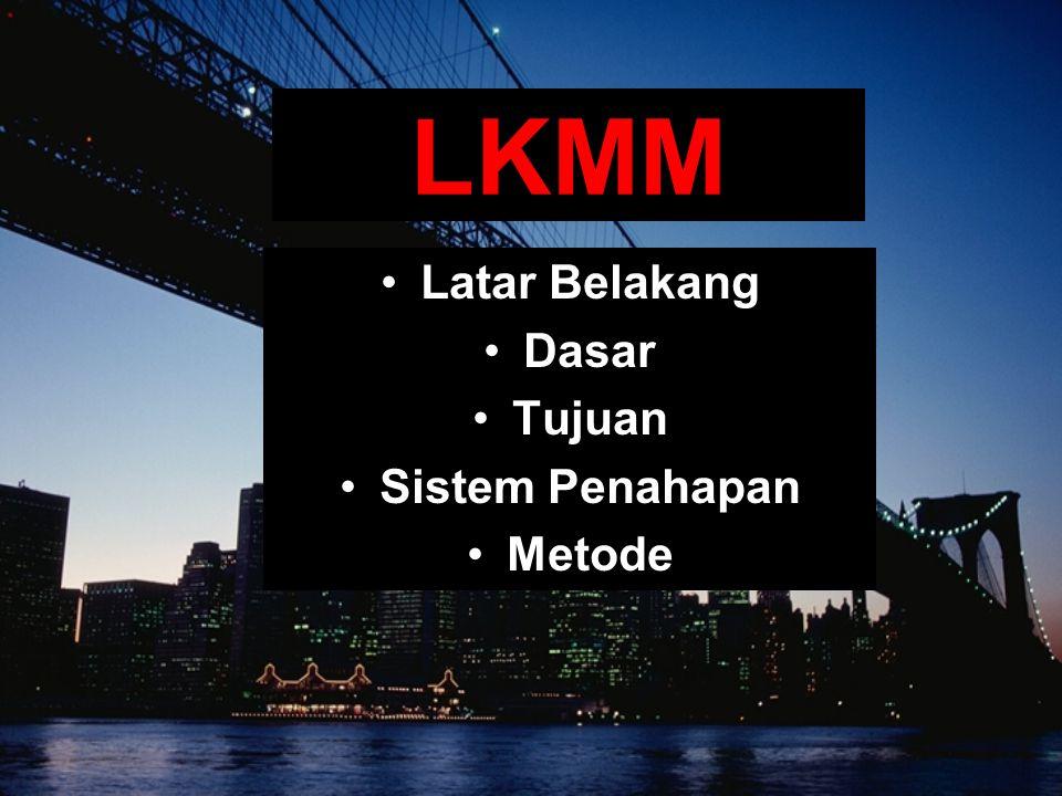 LKMM Latar Belakang Dasar Tujuan Sistem Penahapan Metode