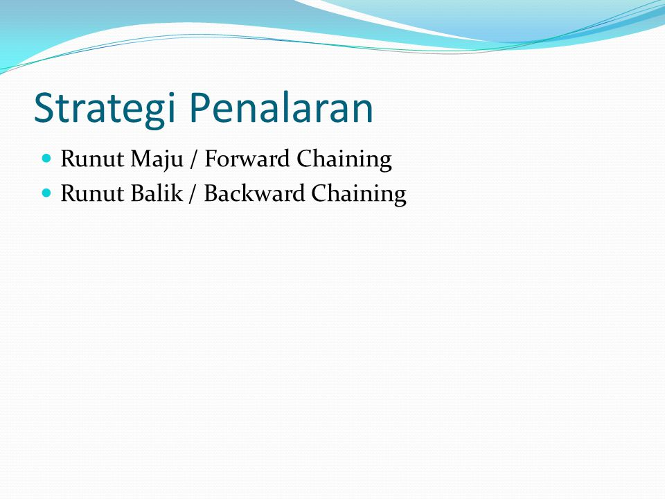Strategi Penalaran Runut Maju / Forward Chaining