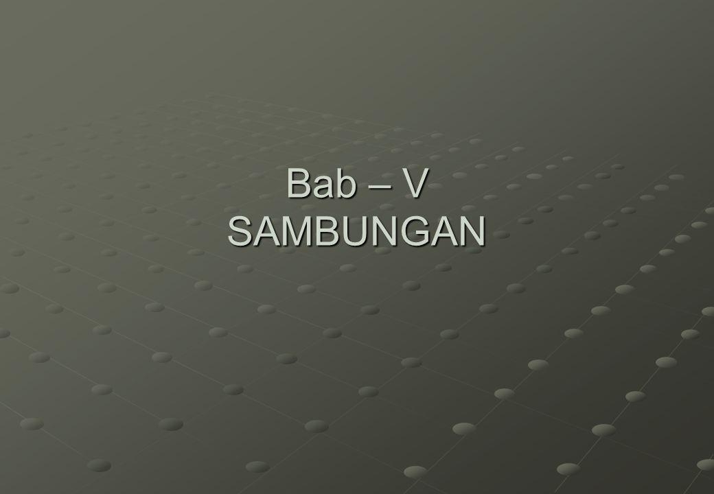 Bab – V SAMBUNGAN