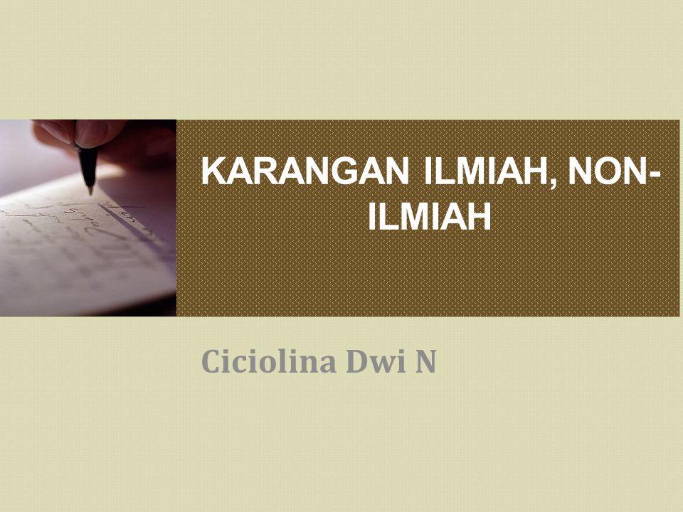 KARANGAN ILMIAH, NON-ILMIAH